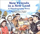 New Friends in a New Land: A Thanksgiving Story (0606190775) by Judith Bauer Stamper