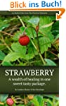 Strawberry: A Wealth of Healing in On...