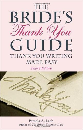 The Bride's Thank You Guide: Thank You Writing Made Easy