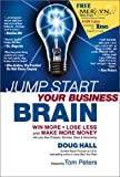 Jump Start Your Business Brain: Six Scientific Laws for Thinking Smarter and More Creatively About Business Growth