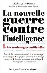La Nouvelle Guerre contre l'intelligence, tome 1 : Les Mythologies artificielles par Durand