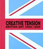 Creative Tension: British Art, 1900-1950