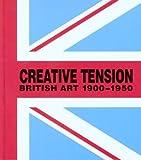 Creative Tension: British Art, 1900-1950