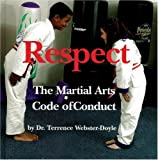 Respect: Martial Arts Code Of Conduct