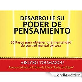 Desarrolle su Poder de Pensamiento (Spanish Edition)