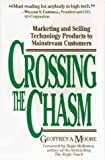 Crossing the Chasm: Marketing and Selling Technology Products to Mainstream Customers (0887305199) by Moore, Geoffrey A.