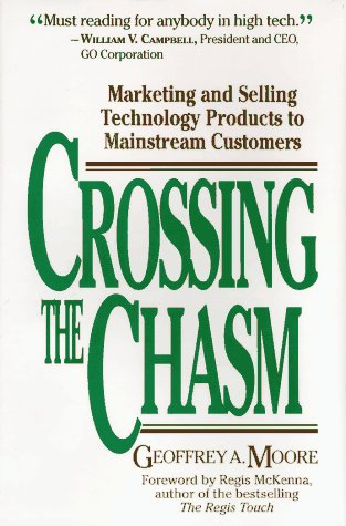 Crossing the Chasm: Marketing and Selling Technology Products to Mainstream Customers, Geoffrey A. Moore