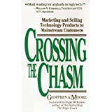 Crossing the Chasm: Marketing and Selling Technology Products to Mainstream Customers ~ Geoffrey A. Moore