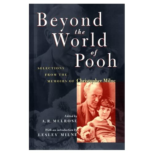 Beyond the World of Pooh: Selections from the Memoirs of Christopher Milne (Winnie-The-Pooh Collection)