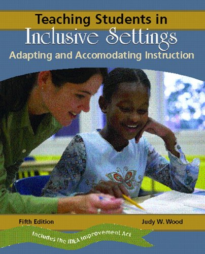 Teaching Students in Inclusive Settings: Adapting and...