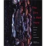 Dirt Is Red Here, The: Art and Poetry from Native California ~ Sylvia Ross