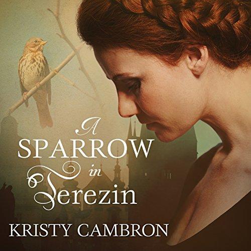 Download A Sparrow in Terezin: A Hidden Masterpiece, Book 2