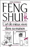 echange, troc Sarah Rossbach - Feng Shui : L'art de mieux vivre dans sa maison