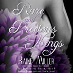Rare and Precious Things: Blackstone Affair Volume 4 (       UNABRIDGED) by Raine Miller Narrated by Grace Grant, Shane East, India Baldwin