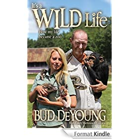 It's a Wild Life: How My Life Became a Zoo