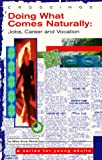 img - for Doing What Comes Naturally: Jobs, Career and Vocation (Crossings: A Series for Young Adults) book / textbook / text book