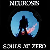 Souls At Zero by Neurosis (1999-07-27)