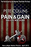 img - for Pain & Gain: This Is A True Story book / textbook / text book