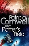 From Potter's Field. Patricia Cornwell (Scarpetta Novels) (0751544639) by Cornwell