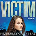 The Victim (       UNABRIDGED) by Kimberley Chambers Narrated by Annie Aldington