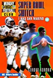 NFL Monday Night Football Club: Super Bowl Switch - Book #3: I Was Dan Marino