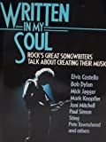 Written in My Soul: Rock's Great Songwriters Talk About Creating Their Music (0809251531) by Flanagan, Bill