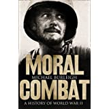 Moral Combat: A History of World War IIby Michael Burleigh