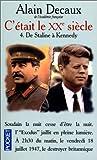 echange, troc Alain Decaux - C'était le XXe siècle. Tome 4, De Staline à Kennedy