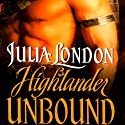Highlander Unbound (       UNABRIDGED) by Julia London Narrated by Anne Flosnik