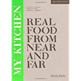 My Kitchen: Real Food from Near and Far (New Voices in Food)by Stevie Parle