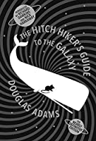 The Hitch Hiker's Guide to the Galaxy: The Nearly Definitive Edition