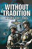 Without Tradition: 2 para 1941-1945: 2 Para - 1941-1945