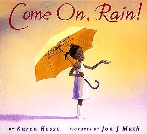 Come On, Rain!, KAREN HESSE, JON J. MUTH, JON J MUTH
