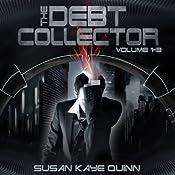 Debt Collector, Episodes 1-3 | Susan Kaye Quinn