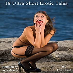 18 Ultra Short Erotic Tales Audiobook
