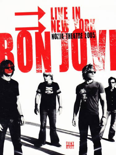 Bon Jovi - Live in New York - Nokia Theatre 2005