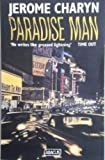 Paradise Man (Abacus Books) (0349100322) by Charyn, Jerome
