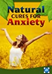 Natural Cures For Anxiety: How To Liv...
