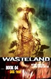 Wasteland Book 4: Dog Tribe