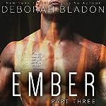 EMBER - Part Three | Deborah Bladon