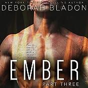 EMBER - Part Three   Deborah Bladon