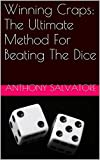 Winning Craps: The Ultimate Method For Beating The Dice