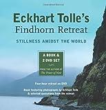 Eckhart Tolle Eckhart Tolle's Findhorn Retreat: Finding Stillness Amidst the World