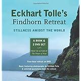 Eckhart Tolle's Findhorn Retreat: Finding Stillness Amidst the Worldby Eckhart Tolle