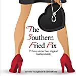 The Southern Fried Fix: 25 Funny Stories from a Typical Southern Family | Jennifer Youngblood,Sandra Poole