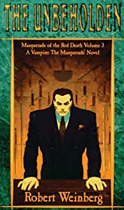 The Unbeholden (Masquerade of the Red Death, Vol 3) by Robert Weinberg