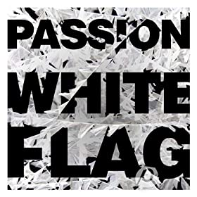 Passion: White Flag (Live)
