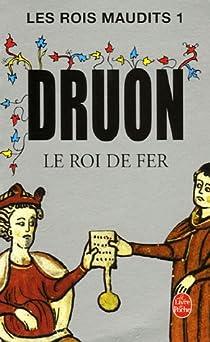 Les Rois maudits, tome 1 : Le Roi de fer par Maurice Druon