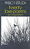 Twenty Love Poems and a Song of Despair (Poetry Paperbacks) (0224012061) by Neruda, Pablo
