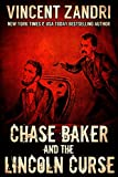 Book cover image for Chase Baker and the Lincoln Curse: (A Chase Baker Thriller Series Book No. 4)